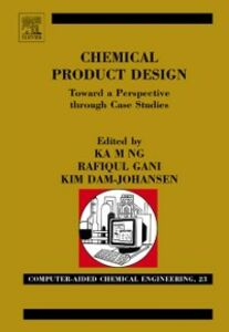 Ebook in inglese Chemical Product Design: Towards a Perspective through Case Studies -, -