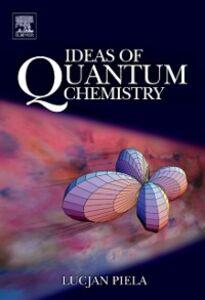 Ebook in inglese Ideas of Quantum Chemistry Piela, Lucjan
