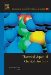 Theoretical Aspects of Chemical Reactivity