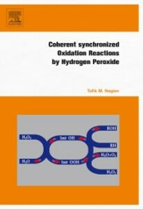 Foto Cover di Coherent Synchronized Oxidation Reactions by Hydrogen Peroxide, Ebook inglese di Tofik M. Nagiev, edito da Elsevier Science