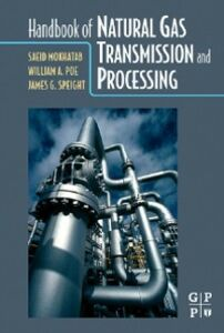 Ebook in inglese Handbook of Natural Gas Transmission and Processing Mokhatab, Saeid , Poe, William A. , Speight, James G.