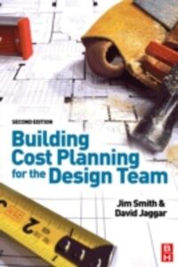 Ebook in inglese Building Cost Planning for the Design Team Jaggar, David , Smith, Jim