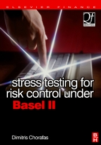 Ebook in inglese Stress Testing for Risk Control Under Basel II Chorafas, Dimitris N.
