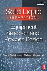 Ebook in inglese Solid/Liquid Separation: Equipment Selection and Process Design Tarleton, Steve , Wakeman, Richard