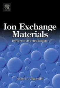 Foto Cover di Ion Exchange Materials: Properties and Applications, Ebook inglese di Andrei A. Zagorodni, edito da Elsevier Science