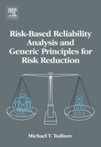 Ebook in inglese Risk-Based Reliability Analysis and Generic Principles for Risk Reduction Todinov, Michael T.