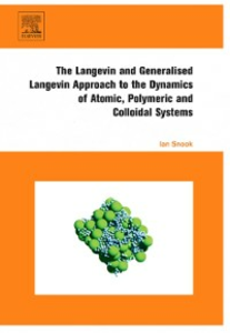 Ebook in inglese Langevin and Generalised Langevin Approach to the Dynamics of Atomic, Polymeric and Colloidal Systems Snook, Ian