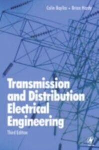 Foto Cover di Transmission and Distribution Electrical Engineering, Ebook inglese di Colin Bayliss,Brian Hardy, edito da Elsevier Science