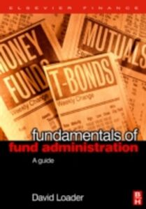 Ebook in inglese Fundamentals of Fund Administration Loader, David