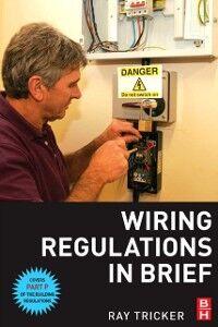 Foto Cover di Wiring Regulations in Brief, Ebook inglese di Ray Tricker, edito da Elsevier Science