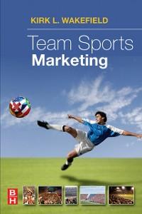 Ebook in inglese Team Sports Marketing Wakefield, Kirk