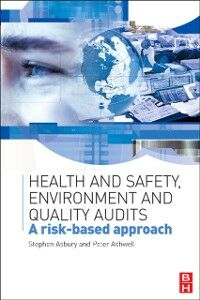 Foto Cover di Health & Safety, Environment and Quality Audits, Ebook inglese di Stephen Asbury,Peter Ashwell, edito da Elsevier Science