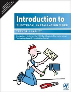 Foto Cover di Introduction to Electrical Installation Work, Ebook inglese di Trevor Linsley, edito da Elsevier Science