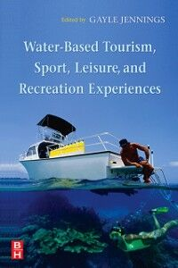 Foto Cover di Water-Based Tourism, Sport, Leisure, and Recreation Experiences, Ebook inglese di Gayle Jennings, edito da Elsevier Science