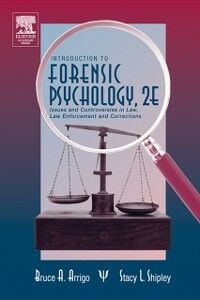 Foto Cover di Introduction to Forensic Psychology, Ebook inglese di Bruce A. Arrigo,Stacey L. Shipley, edito da Elsevier Science