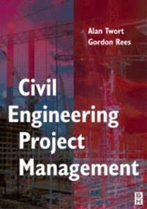 Ebook in inglese Civil Engineering Project Management, Fourth Edition Rees, Gordon , Twort, Alan