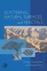 Ebook in inglese Scattering, Natural Surfaces, and Fractals Franceschetti, Giorgio , Riccio, Daniele