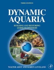 Ebook in inglese Dynamic Aquaria Adey, Walter H. , Loveland, Karen