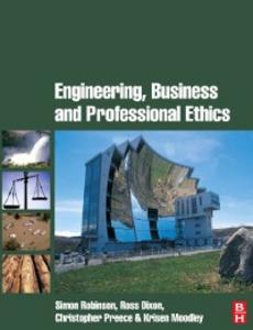 Ebook in inglese Engineering, Business & Professional Ethics Dixon, Ross , Moodley, Krisen , Preece, Christopher , Robinson, Simon