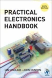 Foto Cover di Practical Electronics Handbook, Ebook inglese di Ian Sinclair, edito da Elsevier Science