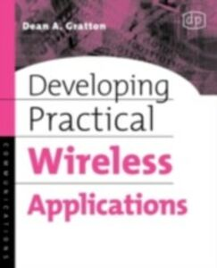 Ebook in inglese Developing Practical Wireless Applications Gratton, Dean A.