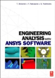 Ebook in inglese Engineering Analysis with ANSYS Software Nakasone, Y. , Stolarski, Tadeusz , Yoshimoto, S.