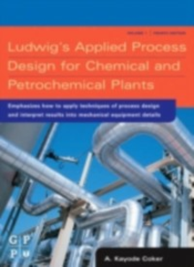Ebook in inglese Ludwig's Applied Process Design for Chemical and Petrochemical Plants A. Kayode Coker, PhD