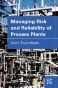Ebook in inglese Managing Risk and Reliability of Process Plants Tweeddale, Mark