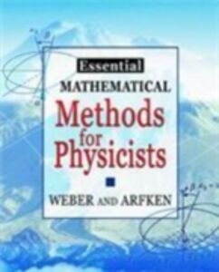 Ebook in inglese Essential Mathematical Methods for Physicists, ISE Arfken, George B. , Weber, Hans J.