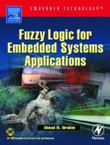 Foto Cover di Fuzzy Logic for Embedded Systems Applications, Ebook inglese di Ahmad Ibrahim, edito da Elsevier Science