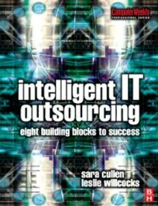 Foto Cover di Intelligent IT Outsourcing, Ebook inglese di Sara Cullen,Leslie Willcocks, edito da Elsevier Science