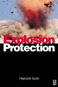 Foto Cover di Explosion Protection, Ebook inglese di Heinrich Groh, edito da Elsevier Science