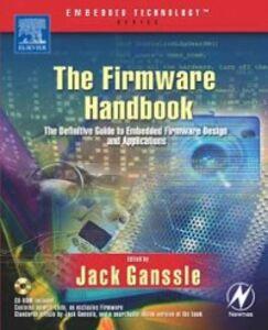 Foto Cover di Firmware Handbook, Ebook inglese di Jack Ganssle, edito da Elsevier Science