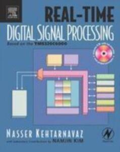 Foto Cover di Real-Time Digital Signal Processing, Ebook inglese di Nasser Kehtarnavaz, edito da Elsevier Science