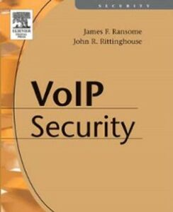 Foto Cover di Voice over Internet Protocol (VoIP) Security, Ebook inglese di CISSP James F. Ransome, PhD, CISM,CISM John Rittinghouse, PhD, edito da Elsevier Science