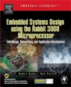 Foto Cover di Embedded Systems Design using the Rabbit 3000 Microprocessor, Ebook inglese di Kamal Hyder,Bob Perrin, edito da Elsevier Science