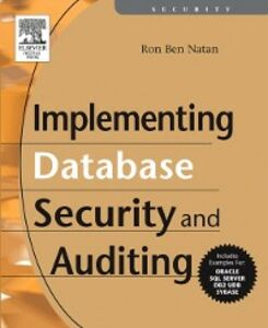 Foto Cover di Implementing Database Security and Auditing, Ebook inglese di Ron Ben Natan, edito da Elsevier Science