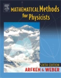 Foto Cover di Mathematical Methods For Physicists International Student Edition, Ebook inglese di George B. Arfken,Hans J. Weber, edito da Elsevier Science