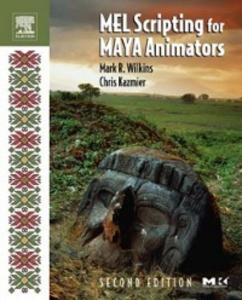 Ebook in inglese MEL Scripting for Maya Animators Kazmier, Chris , Wilkins, Mark R.