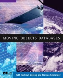 Ebook in inglese Moving Objects Databases Guting, Ralf Hartmut , Schneider, Markus