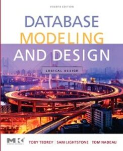 Ebook in inglese Database Modeling and Design Jagadish, H.V. , Lightstone, Sam S. , Nadeau, Tom , Teorey, Toby J.