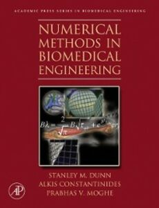 Ebook in inglese Numerical Methods in Biomedical Engineering Constantinides, Alkis , Dunn, Stanley , Moghe, Prabhas V.