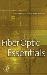 Foto Cover di Fiber Optic Essentials, Ebook inglese di Carolyn J. Sher DeCusatis,Casimer DeCusatis, edito da Elsevier Science