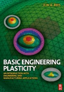 Foto Cover di Basic Engineering Plasticity, Ebook inglese di David Rees, edito da Elsevier Science