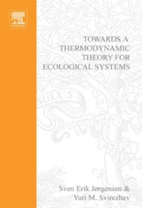 Ebook in inglese Towards a Thermodynamic Theory for Ecological Systems Jorgensen, S.E. , Svirezhev, Y.M.