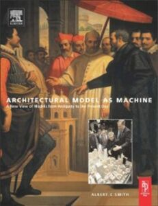 Ebook in inglese Architectural Model as Machine Smith, Albert