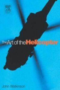 Foto Cover di Art of the Helicopter, Ebook inglese di John Watkinson, edito da Elsevier Science