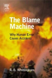 Ebook in inglese Blame Machine: Why Human Error Causes Accidents Whittingham, R B