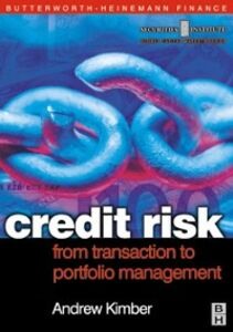 Foto Cover di Credit Risk: From Transaction to Portfolio Management, Ebook inglese di Andrew Kimber, edito da Elsevier Science