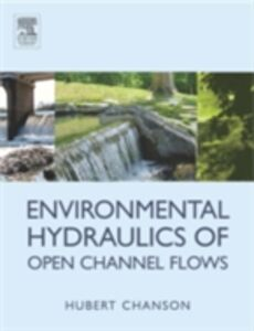 Ebook in inglese Environmental Hydraulics for Open Channel Flows Chanson, Hubert